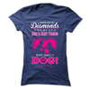 Dogs Are A Girls Best Friend - T-Shirt