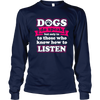 Dogs Do Speak - Long Sleeve