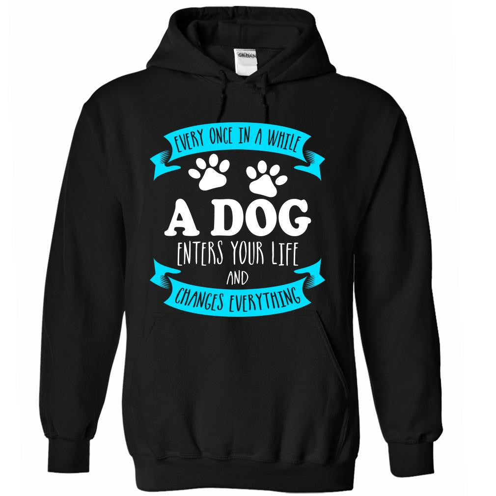 A Dog Enters Your Life - Hoodie