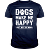 Dogs Make Me Happy - True Best Friend