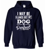 Hoodie - DOG IS PERFECT - True Best Friend