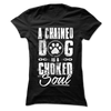 A Chained Dog Is A Choked Soul
