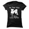 Be Their Voice Pillbull Lives Matter - True Best Friend