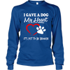 I Gave A Dog My Heart - Long Sleeve - True Best Friend