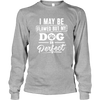 Perfect Dog - Long Sleeve