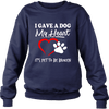 I Gave A Dog My Heart - Sweatshirt - True Best Friend