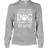 Everyone Thinks They Have The Best Dog - Long Sleeve - True Best Friend