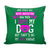 Pillow Cover - I Love My Dog - True Best Friend