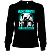 My Dog Owns Me - Long Sleeve