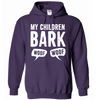 Hoodie - MY CHILDREN BARK - True Best Friend