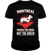 Montreal: Punish the deed not the breed
