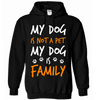 My Dog Is Not A Pet Hoodie