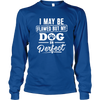 Perfect Dog - Long Sleeve - True Best Friend