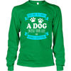 A Dog Enters Your Life - Long Sleeve - True Best Friend