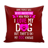 Pillow Cover - I Love My Dog