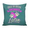 Pillow Cover - Dogs Do Speak - True Best Friend