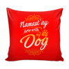 Pillow Cover - My Dog - True Best Friend