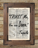 Tequila quote art, trust me you can dance, funny tequila bar art -  - 2
