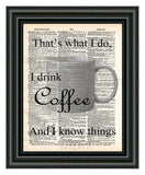 Coffee art print,i I drink and i know things coffee quote art print, kitchen art, office coffee art dictionary page art