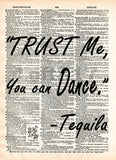 Tequila quote art, trust me you can dance, funny tequila bar art -  - 1