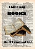 I Like big BOOKS, geeky nerdy art,  vintage dictionary page book art print -  - 1