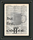 Coffee art print, but first, coffee quote, coffee quote art print, kitchen art, office coffee art dictionary page art -  - 2