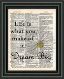 Dream big wall quote, life is what you make of it quote, inspirational dictionary art print, cool quotes -  - 2