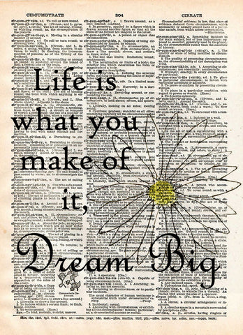 Dream big wall quote, life is what you make of it quote, inspirational dictionary art print, cool quotes -  - 1