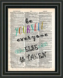 Be yourself everyone else is taken quote, Oscar Wilde quote,  be yourself art print, cool quotes, dictionary page art -  - 2