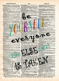 Be yourself everyone else is taken quote, Oscar Wilde quote,  be yourself art print, cool quotes, dictionary page art -  - 1