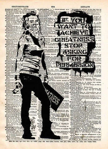 If you want to achieve greatness stop asking for permission, street art, eddie cola graffiti art, dictionary art print -  - 1