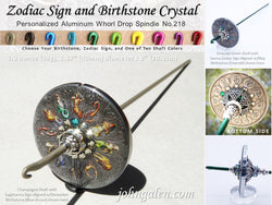 Zodiac Drop Spindle No.218 - Personalized Zodiac Sign, Birthstone, & Shaft Color - FREE SHIPPING (US)