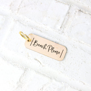 Beach Please Wood Keychain