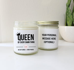 """Queen of Every Damn Thing"" - Personalized Custom Scented Soy Candle"