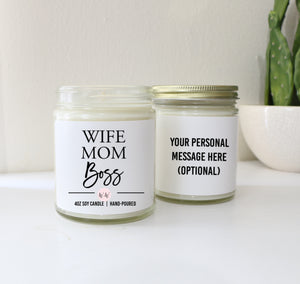 """Wife Mom Boss"" - Personalized Custom Scented Soy Candle"