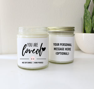 """You Are Loved"" - Personalized Custom Scented Soy Candle"
