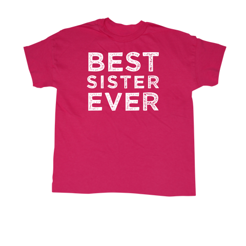 Best Sister Ever - T-shirt