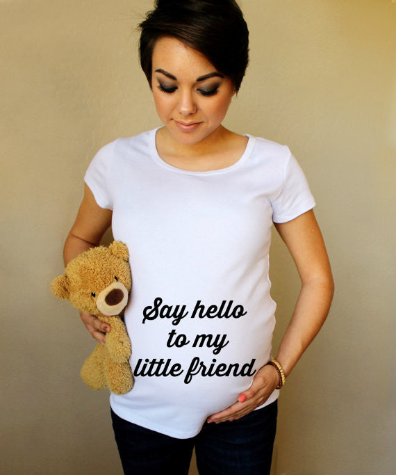 Say Hello To My Little Friend 100% Cotton White Maternity T Shirt