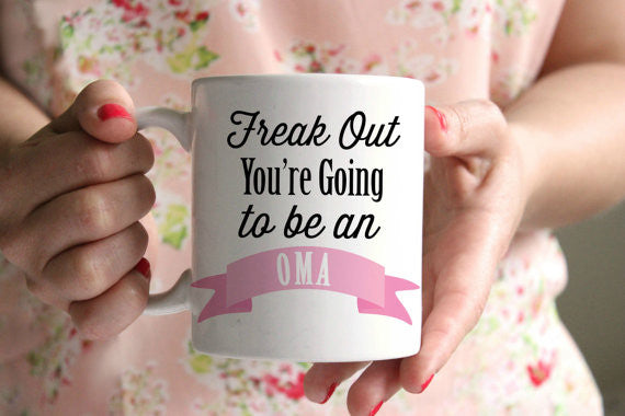 Pregnancy Announcement Freak Out You're going to be an Oma Mug