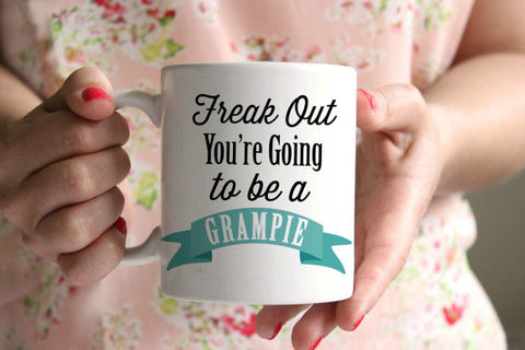 Pregnancy Announcement Freak Out You're going to be a Grampie Mug
