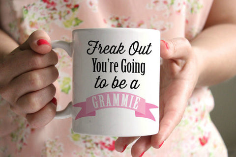 Pregnancy Announcement Freak Out You're going to be a Grammie Mug