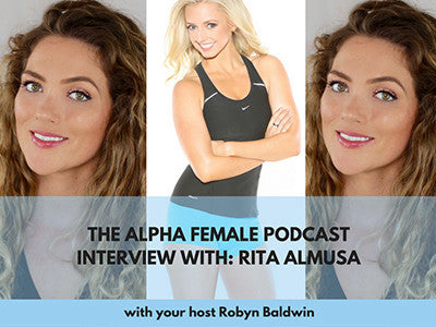 THE ALPHA FEMALE PODCAST INTERVIEW WITH: RITA ALMUSA