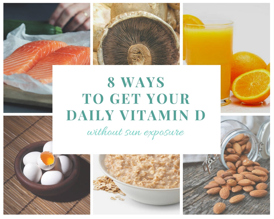 8 Ways to Get Your Daily Vitamin D without Sun Exposure