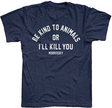 Morrissey Be Kind To Animals Or I'll Kill You Navy Lightweight t-shirt