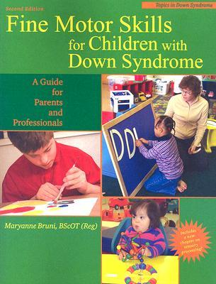 Fine Motor Skills for Children with Down Syndrome 2nd Ed.