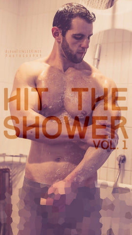 HIT THE SHOWER VOL. 1