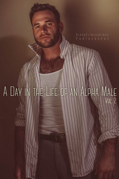 A DAY IN THE LIFE OF AN ALPHA MALE vol. 2