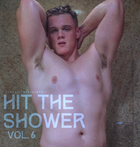 HIT THE SHOWER VOL. 6