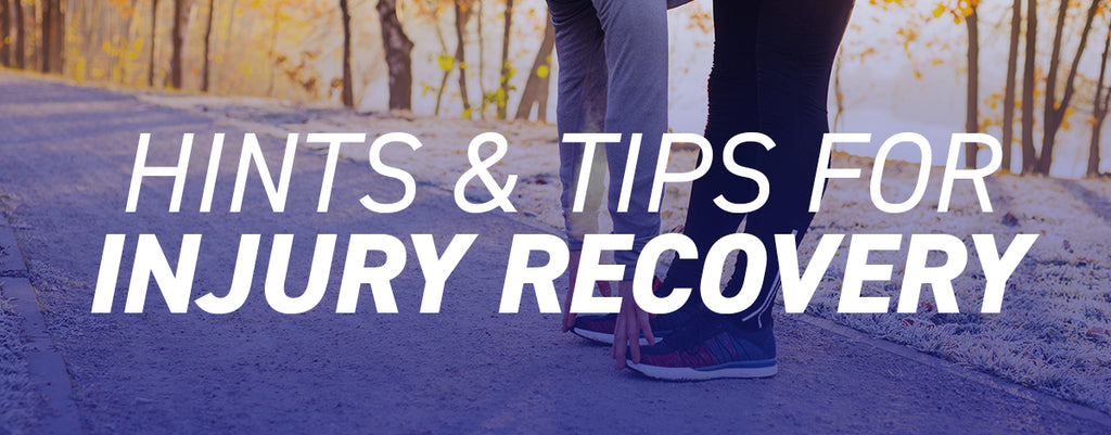 Hints and Tips for Injury Recovery