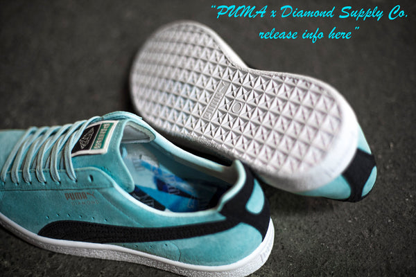 DIAMONDS ARE FOREVER - PUMA x Diamond Supply Clyde Drops 12/03!